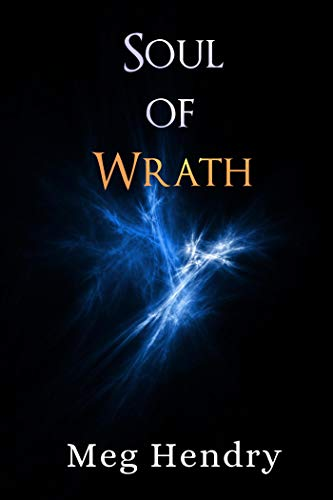 Soul of Wrath (Warp and Weft Book 3)