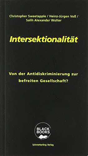 Intersektionalität: Von der Antidiskriminierung zur befreiten Gesellschaft? (Black books)
