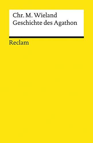 Geschichte des Agathon: Erste Fassung (Reclams Universal-Bibliothek)