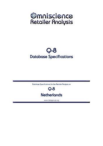 Q-8 - Netherlands: Retailer Analysis Database Specifications (Omniscience Retailer Analysis - Netherlands Book 79815) (English Edition)