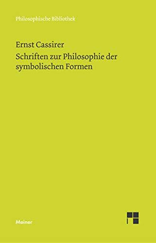 Schriften zur Philosophie der symbolischen Formen (Philosophische Bibliothek)