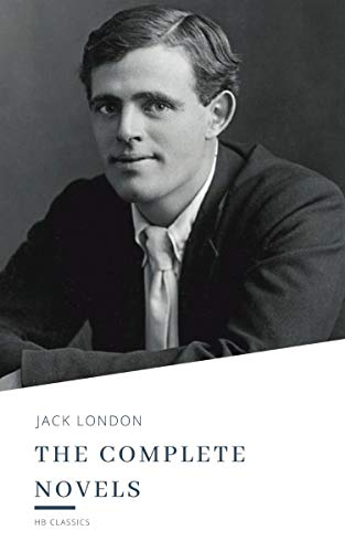 Jack London: The Complete Novels (English Edition)