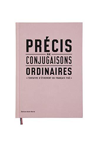 Précis de conjugaisons ordinaires. Tentative d'étirement du Francais figé