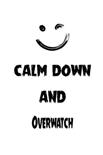 Calm Down And Overwatch: Notebook Gift Idea Lined pages, 6.9 inches,120 pages, White paper Journal