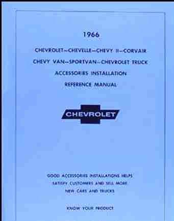 1966 CHEVROLET ACCESSORIES INSTALLATION MANUAL - SS, Impala, Biscayne, Bel Air, Caprice, Full-size wagons, Chevelle, Malibu, El Camino, Chevy II, Nova , Corvair, Chevy Van, Sportvan, Suburban and Pickup Truck. 66 CHEVY