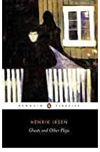 [(Ghosts: WITH A Public Enemy)] [ By (author) Henrik Ibsen, Translated by Peter Watts ] [January, 1973]