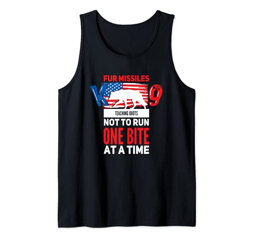 Fur Missile K9 Teaching Idiots Not To Run One Bite At A Time Tank Top