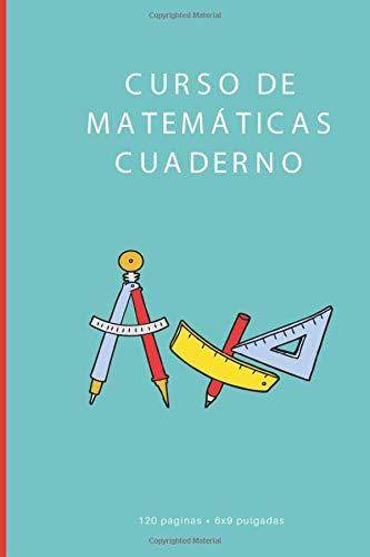 Curso de Matemáticas Cuaderno: Un cuaderno ideal de 120 páginas (6x9 pulgadas) de papel blanco rayado para alumnos, estudiantes, escuelas, colegios y ... privado o público en el trabajo o en casa.
