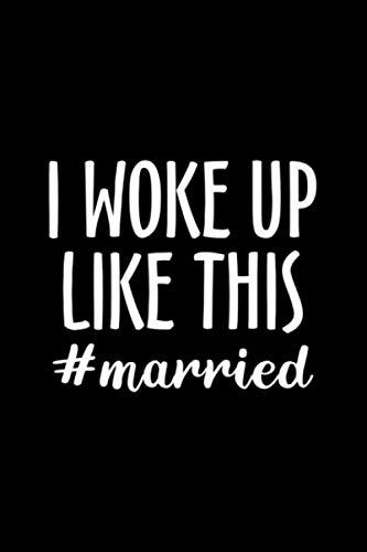 Notebook Planner I Woke Up Like This Married Premium: 6x9 in