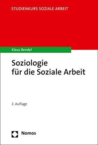 Soziologie für die Soziale Arbeit (Studienkurs Soziale Arbeit)