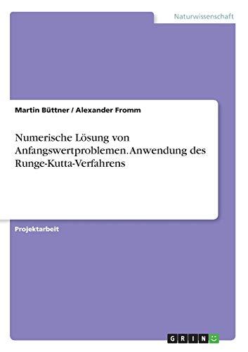 Numerische Lösung von Anfangswertproblemen. Anwendung des Runge-Kutta-Verfahrens