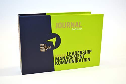 BANDAO JOURNAL Skills in Leadership, Management, Kommunikation: WAS, WARUM, WIE