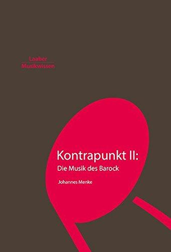 Kontrapunkt II: Die Musik des Barock (Grundlagen der Musik: In 14 Bänden)