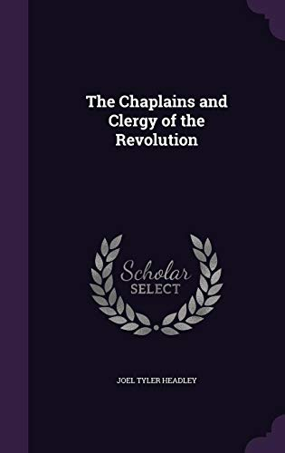Compare Textbook Prices for The Chaplains and Clergy of the Revolution  ISBN 9781341220104 by Headley, Joel Tyler