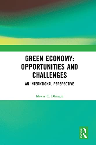 Green Economy: Opportunities and Challenges: An Interntional Perspective (English Edition)