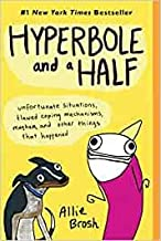 Hyperbole and a Half Unfortunate Situations Flawed Coping Mechanisms Mayhem and Other Things That Happened Paperback 1 Jan...