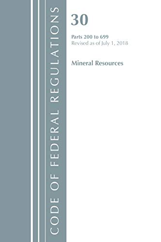 Code of Federal Regulations, Title 30 Mineral Resources 200-699, Revised as of July 1, 2018 download ebooks PDF Books