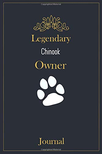 Legendary Chinook Owner Journal: A classy black, gold and white Chinook Lined Journal for Dog owner notes.