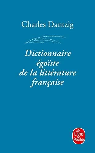 Télécharger Dictionnaire égoïste de la littérature française Gratuit