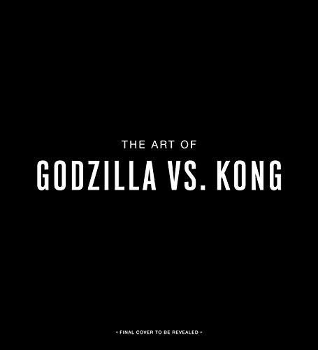 The Art of Godzilla vs. Kong (KING KONG)