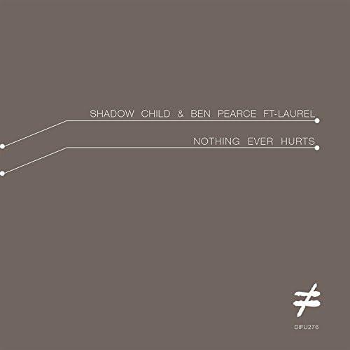 Ben Pearce & Shadow Child feat. Laurel
