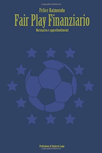 Fair Play Finanziario: Normativa e approfondimenti.