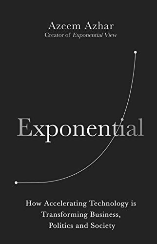 Exponential: How accelerating technology is transforming business, politics and society (English Edition)