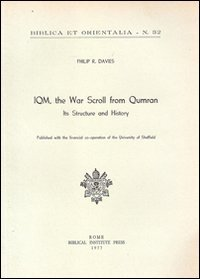 Iqm the War Scroll from Qumran: Its Structure and History (Biblica Et Orientalia)