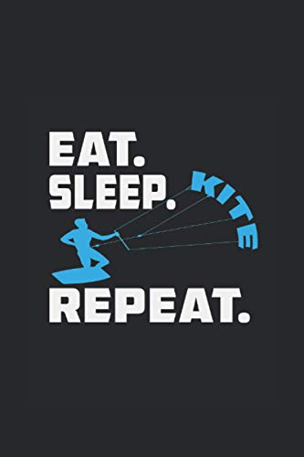 Eat Sleep Kite Repeat: Kitesurfing Notebook, Dotted Bullet (6' x 9' - 120 pages) ~ Sports And Recreations Themed Notebook for Daily Journal, Diary, and Gift