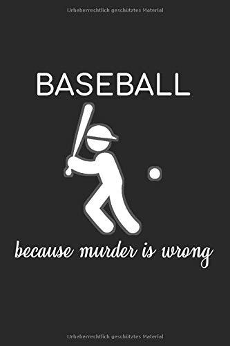 BASEBALL BECAUSE MURDER IS WRONG: Schlagball Kalender A5 I 6x9 Terminplaner zum Notieren und Planen I Jahreskalender 120 Seiten Baseballspiel