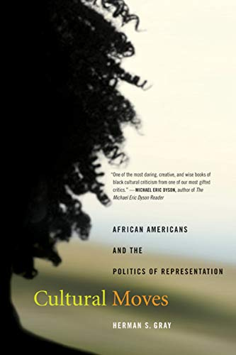 Cultural Moves: African Americans and the Politics of Representation (Volume 15) (American Crossroads)