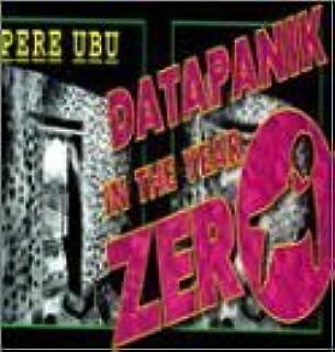Datapanik in the Year Zero by Pere Ubu