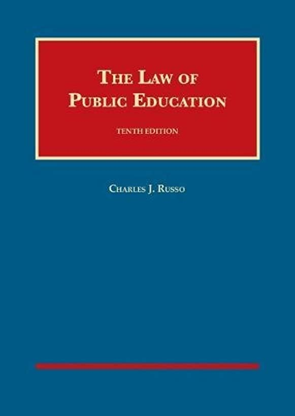 The Law of Public Education (University Casebook Series)