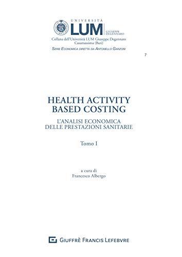 Health activity Based Costing. L analisi economica delle prestazioni sanitarie