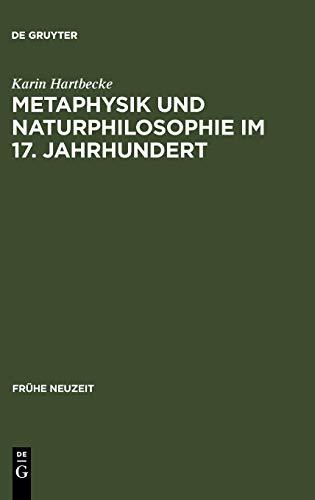 Metaphysik und Naturphilosophie im 17. Jahrhundert: Francis Glissons Substanztheorie in ihrem ideengeschichtlichen Kontext (Frühe Neuzeit, 113, Band 113)