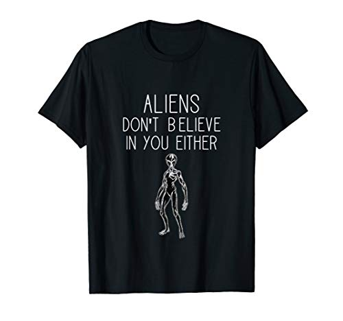 Aliens don't believe in you either funny UFO Christmas Gift T-Shirt