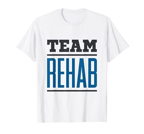 Rehabilitación en equipo Rehabilitación Fisioterapia Camiseta