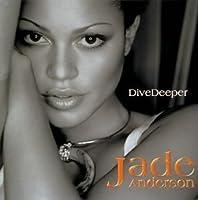 Dive Deeper (+1 Bonus Track) by Jade Anderson