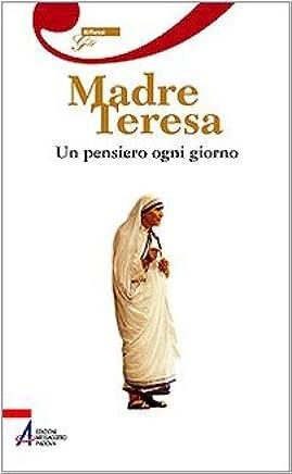Madre Teresa. Un pensiero ogni giorno