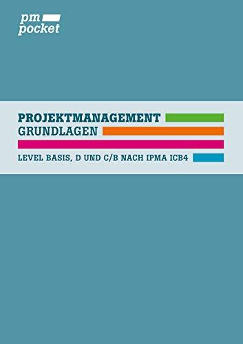 Projektmanagement Grundlagen: Level Basis, D und C/B nach IPMA ICB4