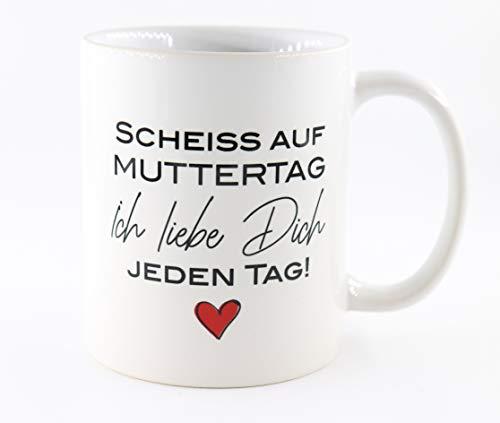 PICSonPAPER Tasse mit Spruch Scheiss auf Muttertag, ich Liebe Dich jeden Tag, Muttertagsgeschenk, Kaffeetasse, Keramiktasse, Tasse mit Spruch, Tasse Mama (Scheiss auf)