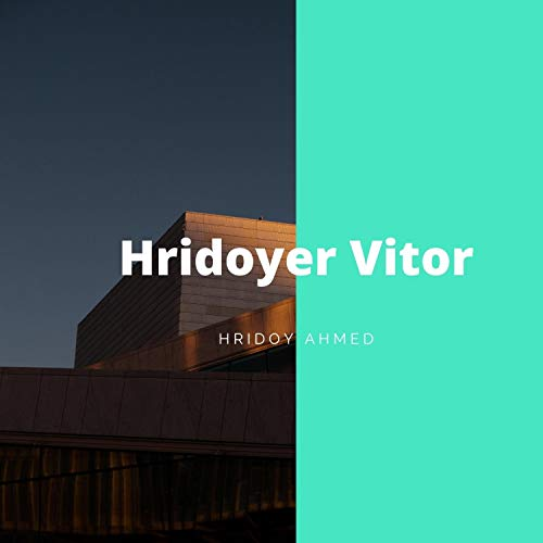 Hridoyer Vitor (feat. Tahmid Islam) [Explicit]