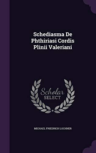 Schediasma de Phthiriasi Cordis Plinii Valeriani