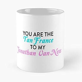 U bent de Tan Frankrijk om mijn Jonathan Van Ness Classic mok - 11 Ounces grappige koffie Gag geschenk.Het beste cadeau voor vakanties-apolacet