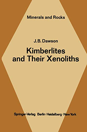 Kimberlites and Their Xenoliths (Minerals, Rocks and Mountains (15), Band 15)