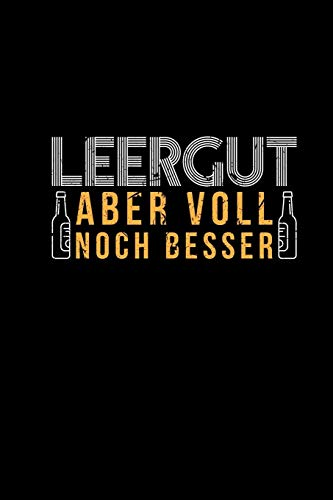 Leergut Aber Voll Noch Besser: Bier Wortspiel | Lustige Sprüche Bierfans Hobbybrauer Brauer Pale Ale Weißbier Helles Pils | Planer & Journal Biertrinker