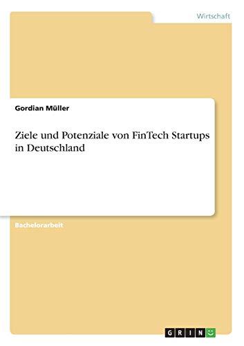 Ziele und Potenziale von FinTech Startups in Deutschland
