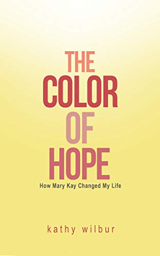The Color of Hope: How Mary Kay Changed my Life (English Edition)