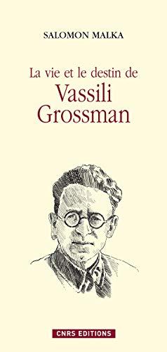 La vie et le destin de Vassili Grossman (Littérature et linguistique)