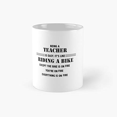 Being Teacher Is Easy It's Like Riding A Bike Classic Mug - 11 Ounce For Coffee, Tea, Chocolate Or Latte.